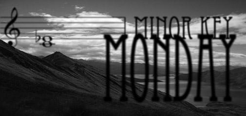 Minor Key Monday