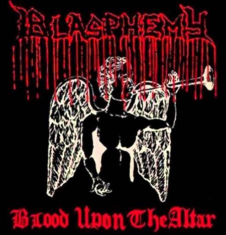 Blasphemy Blood upon the Altar original