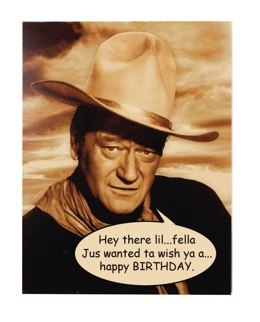 Happy Birthday, John Wayne  |Happy Birthday John Wayne